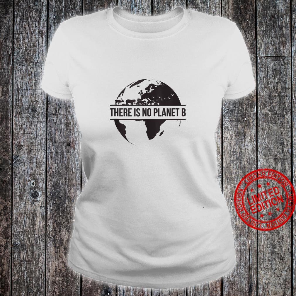 Earth Day No Planet B Shirt ladies tee