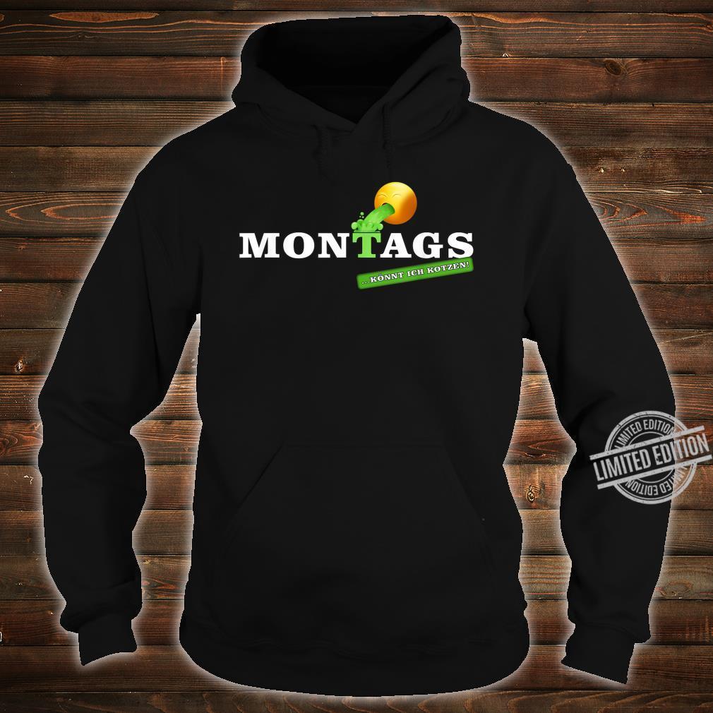 Lustiges Statement Sprüche Design Montags könnt ich kotzen Shirt hoodie