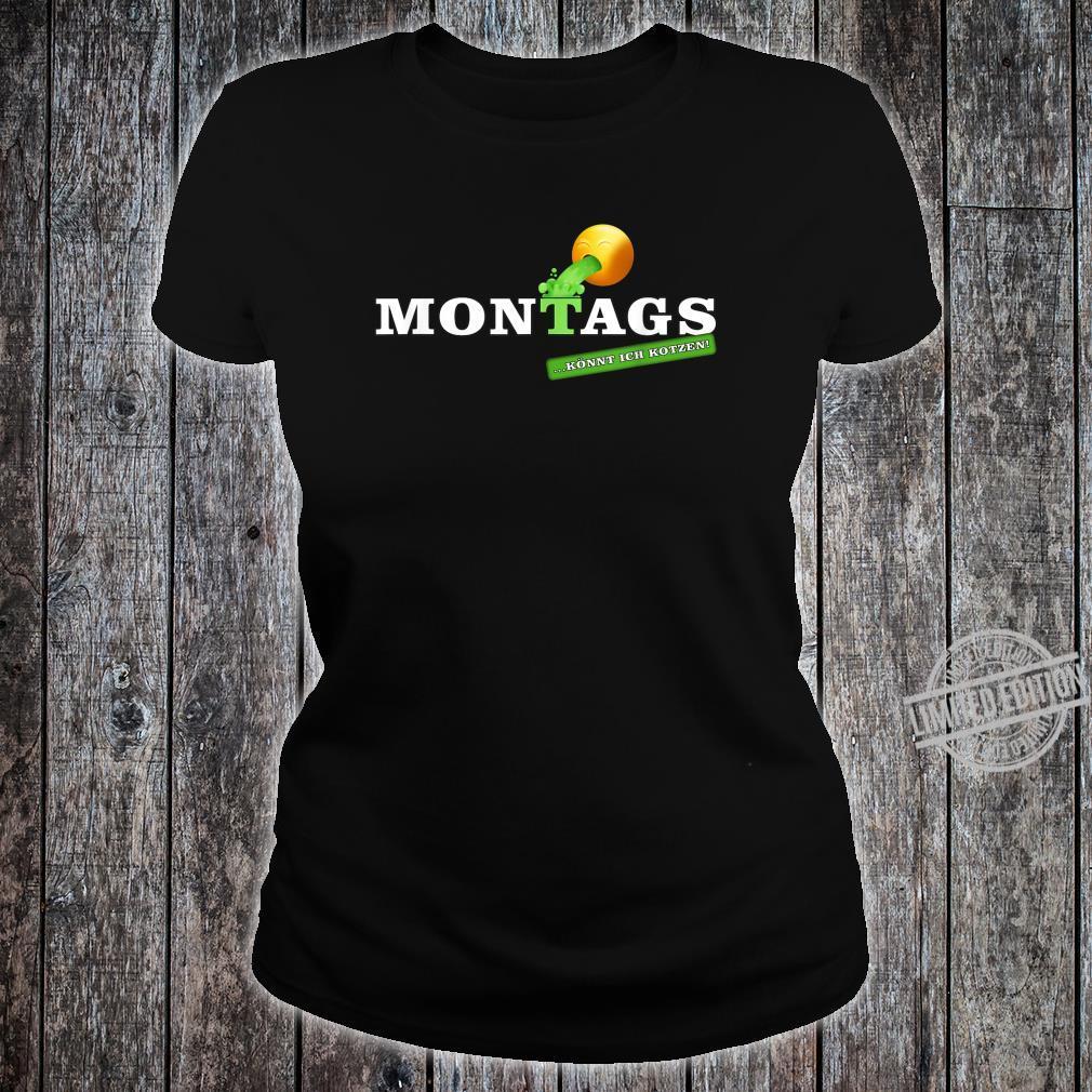 Lustiges Statement Sprüche Design Montags könnt ich kotzen Shirt ladies tee