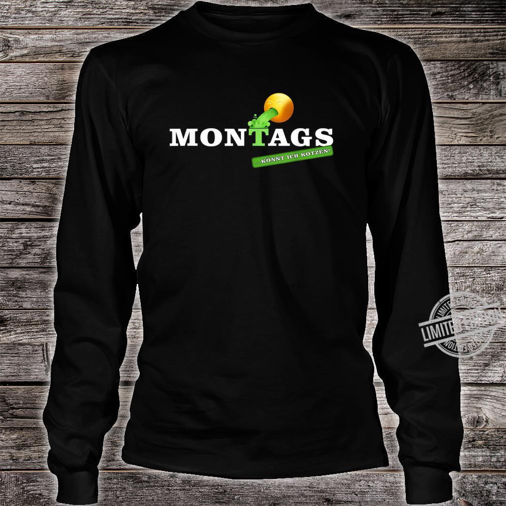 Lustiges Statement Sprüche Design Montags könnt ich kotzen Shirt long sleeved