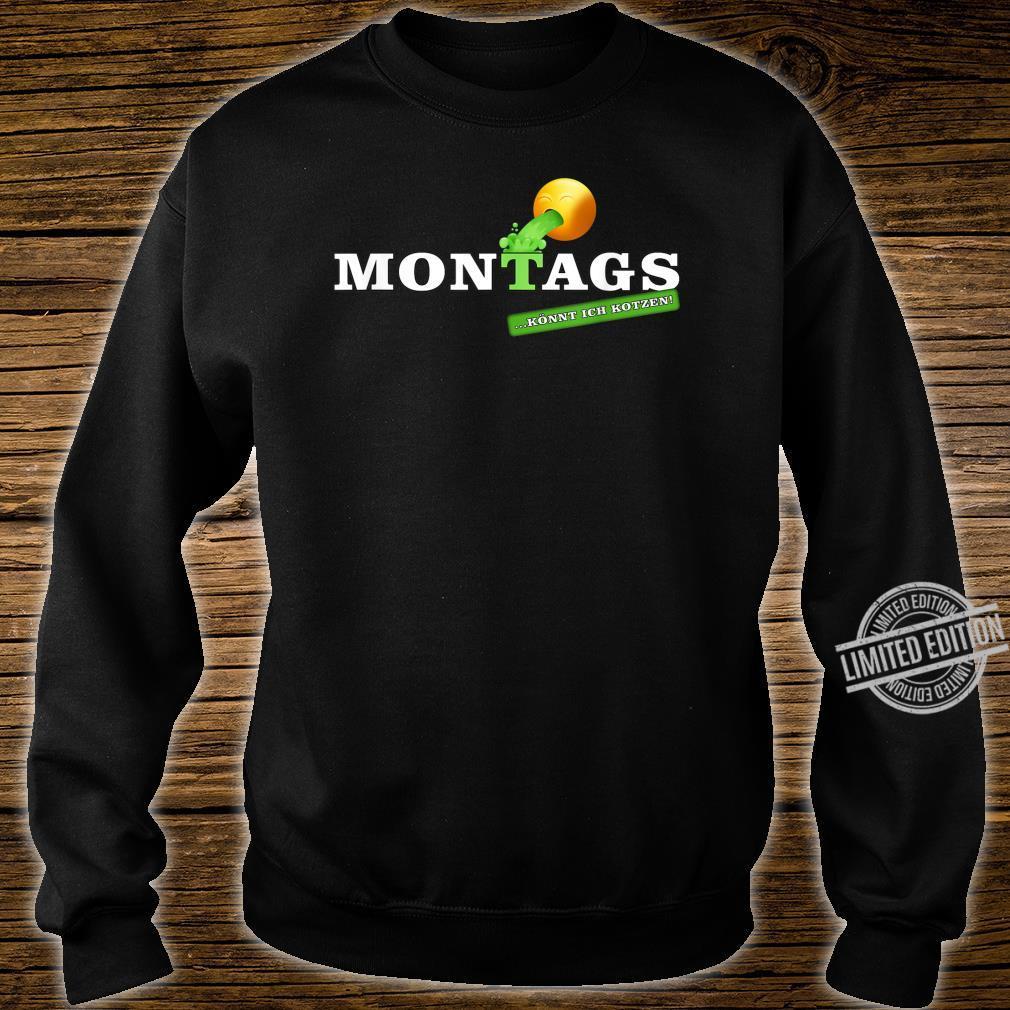 Lustiges Statement Sprüche Design Montags könnt ich kotzen Shirt sweater