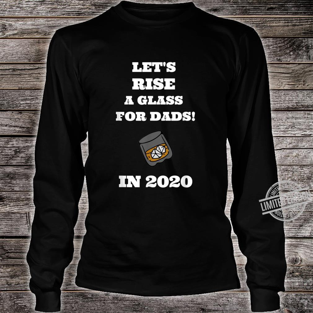 Rise a glass for Dads father's day Shirt long sleeved