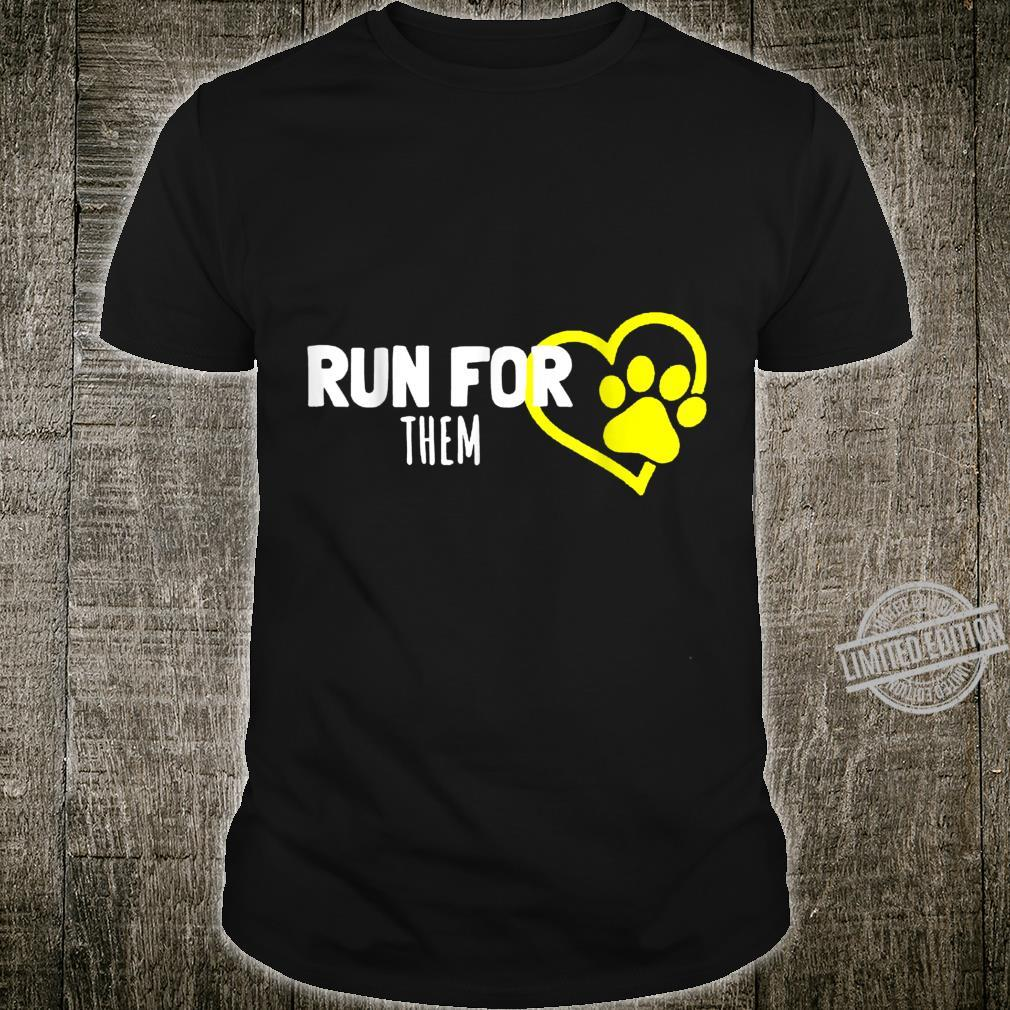 Run For Them Animals Pets Equal Rights Shelters Foster Cool Shirt
