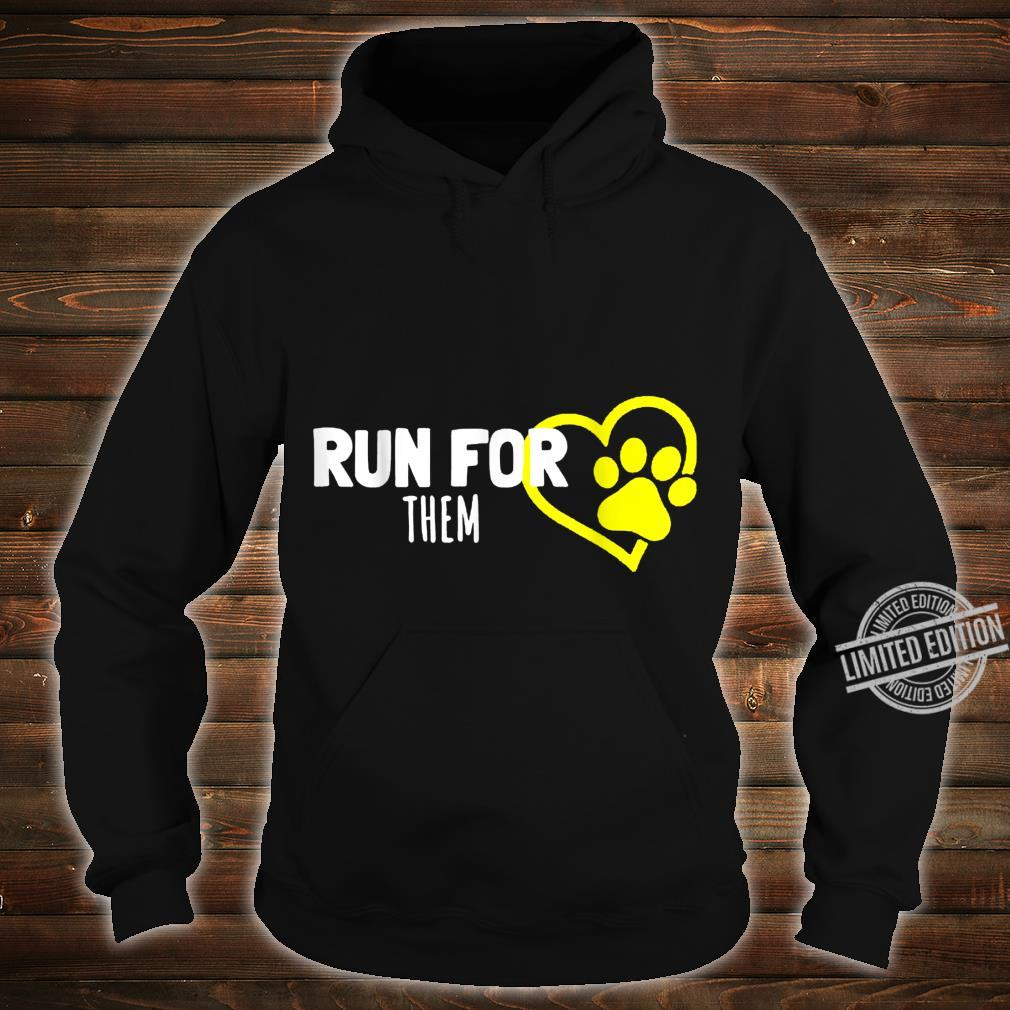 Run For Them Animals Pets Equal Rights Shelters Foster Cool Shirt hoodie