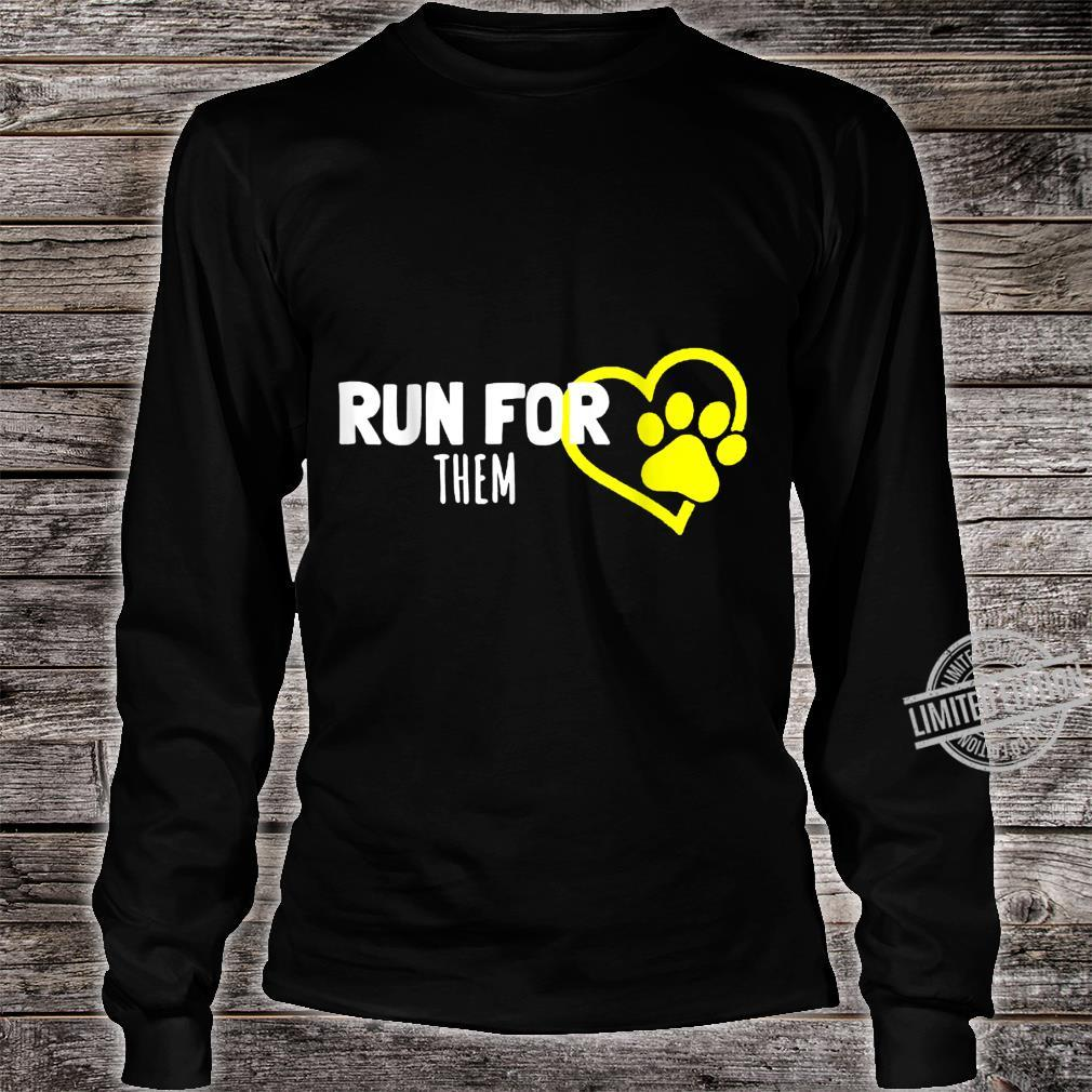 Run For Them Animals Pets Equal Rights Shelters Foster Cool Shirt long sleeved