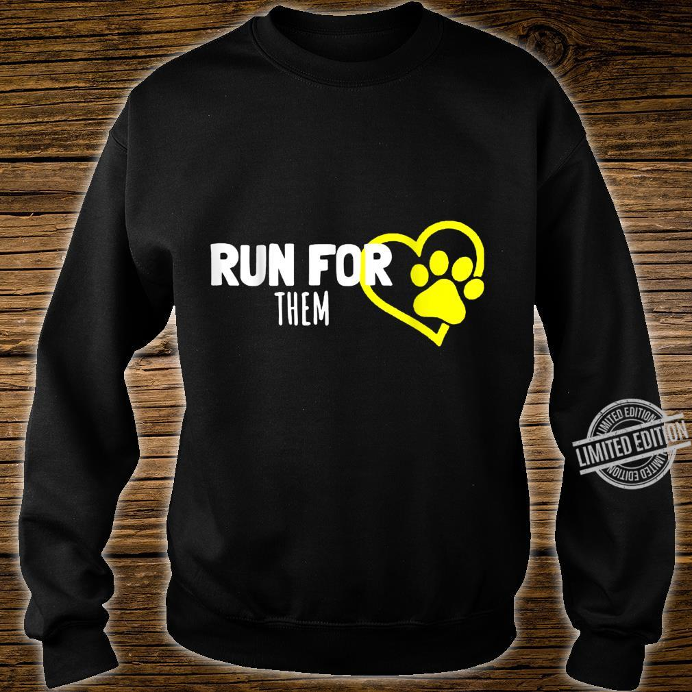 Run For Them Animals Pets Equal Rights Shelters Foster Cool Shirt sweater