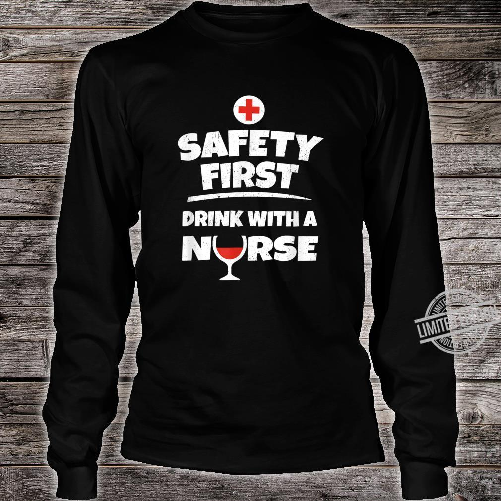 Safety First Drink With a Nurse RN Nurse Nurses Shirt long sleeved