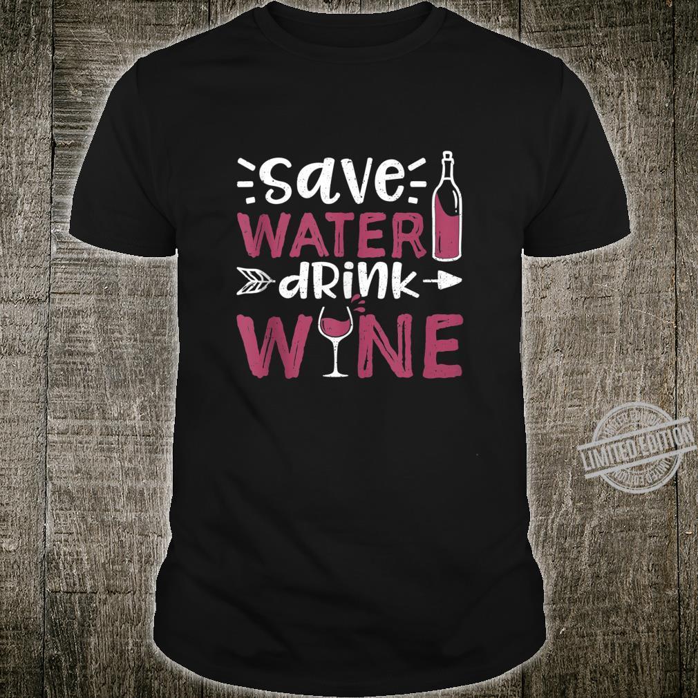 Save Water Drink Wine Wine Tasting Shirt