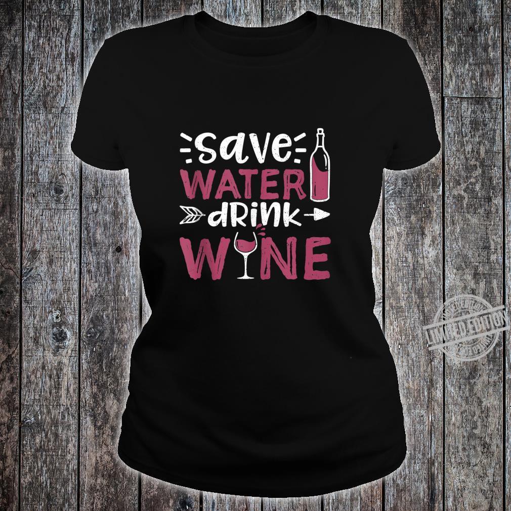 Save Water Drink Wine Wine Tasting Shirt ladies tee