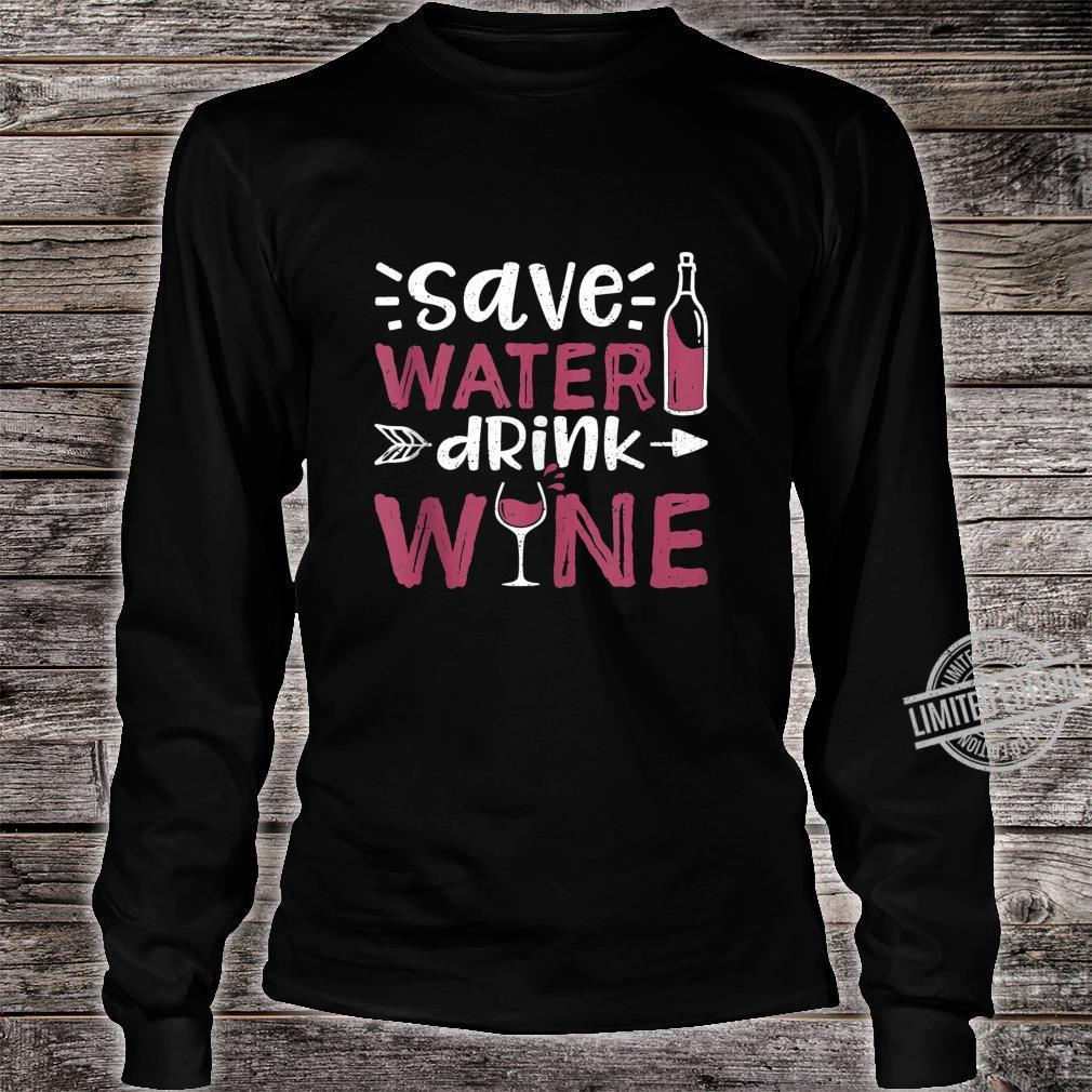 Save Water Drink Wine Wine Tasting Shirt long sleeved