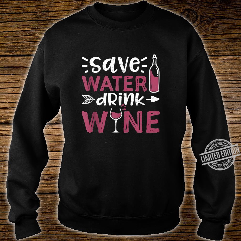 Save Water Drink Wine Wine Tasting Shirt sweater