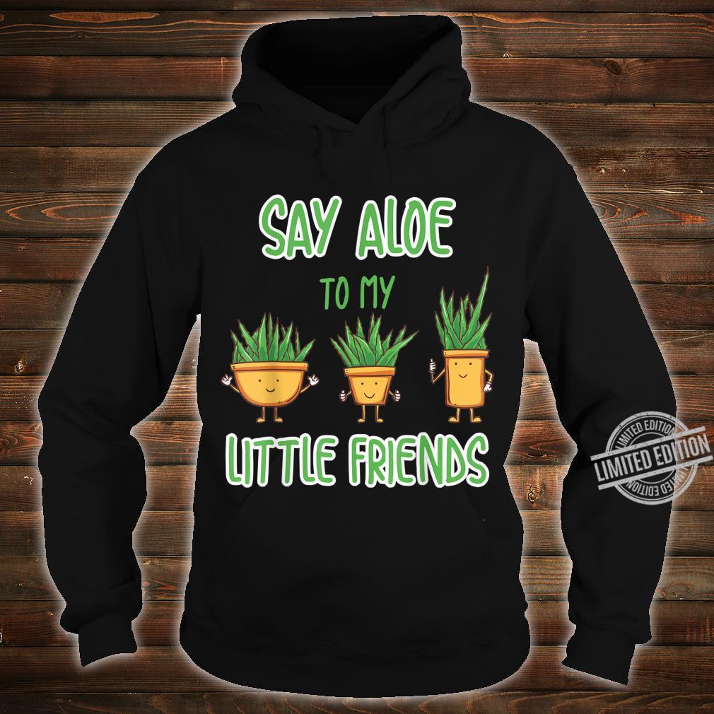 Say Aloe Hello to my little Plant Aloe Vera Plants Wortspiel Shirt hoodie