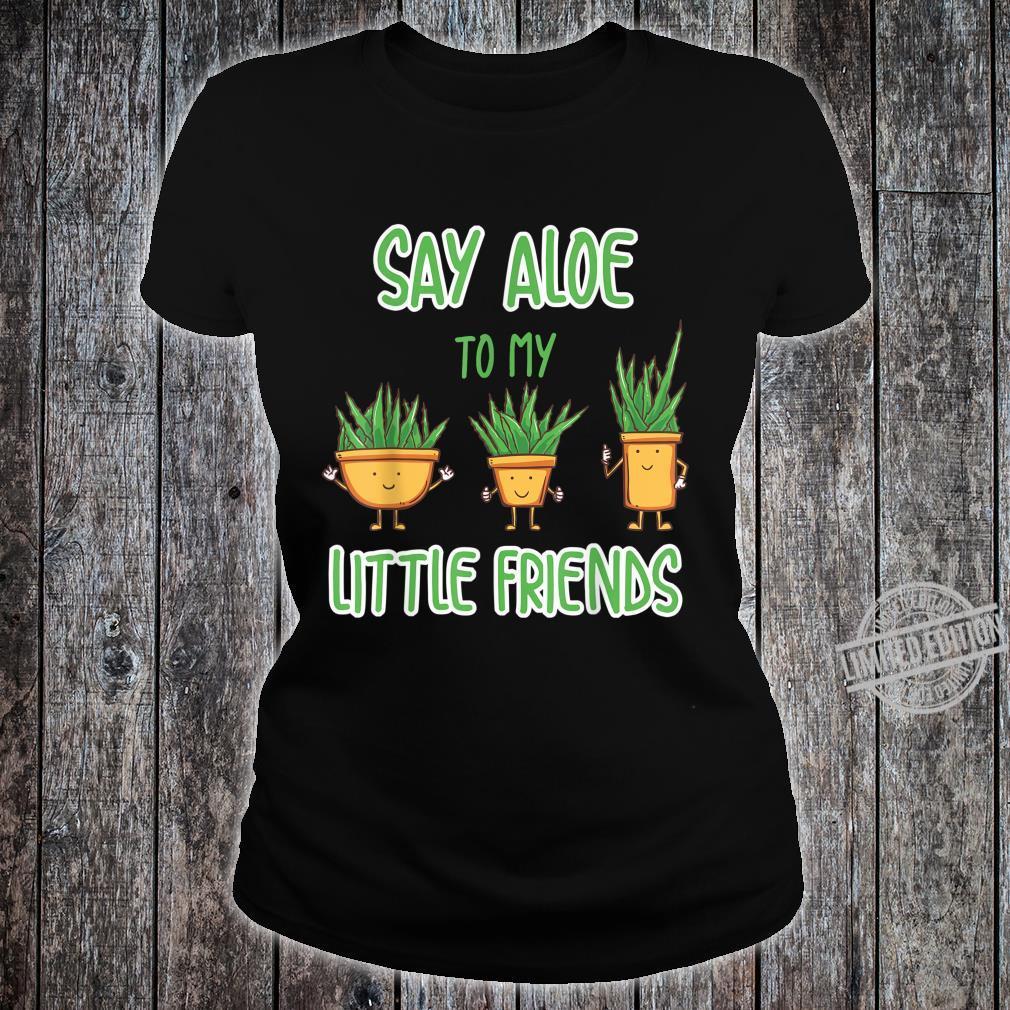 Say Aloe Hello to my little Plant Aloe Vera Plants Wortspiel Shirt ladies tee