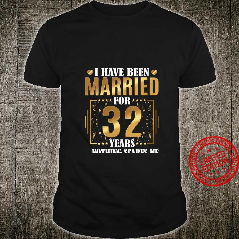 Womens I Have Been Married For 32 Years 32nd Wedding Anniversary Shirt