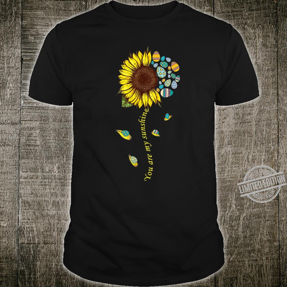 You are my Sunshine Egg Sunflower Easter Day Shirt